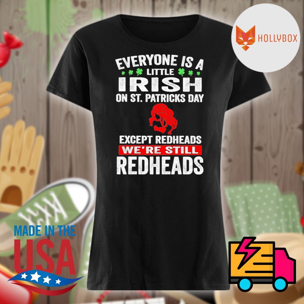 Everyone is a little Irish on St.Patricks day except the Redheads we're still Redheads s V-neck
