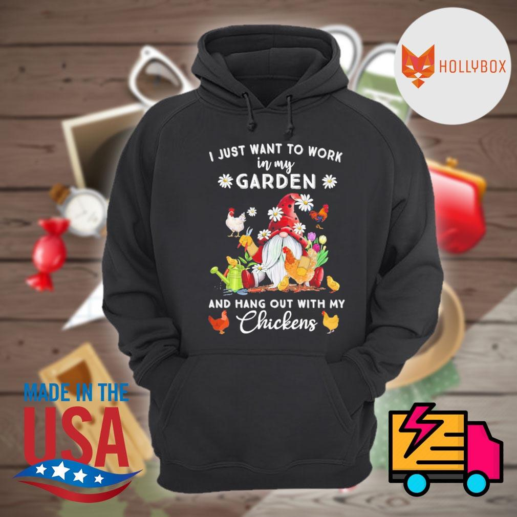 Gnomie I just want to work on my farm and hang out with my chickens s Hoodie