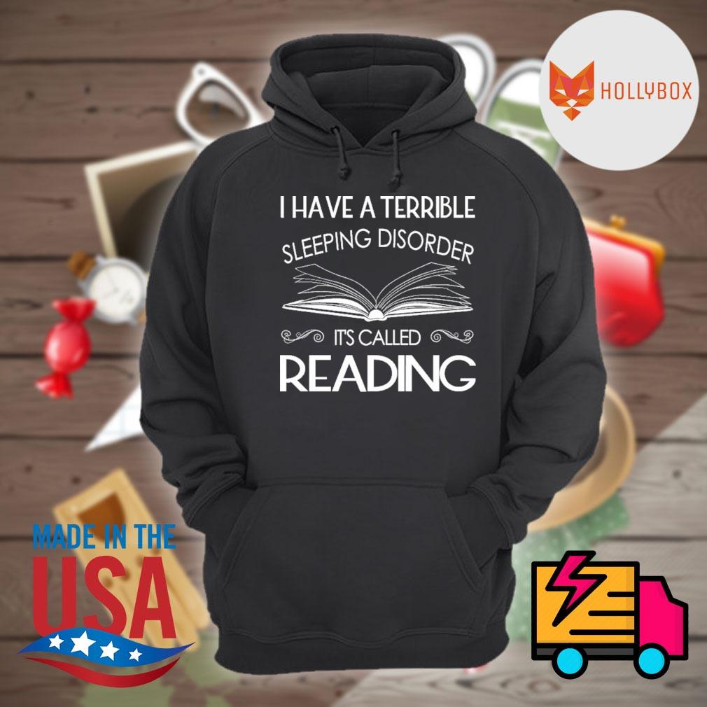 I have a terrible sleeping disorder it's called reading s Hoodie