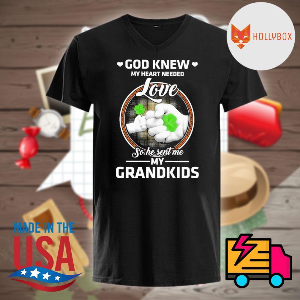 Irish Shamrock God knew my heart needed so he sent me my grandkids shirt