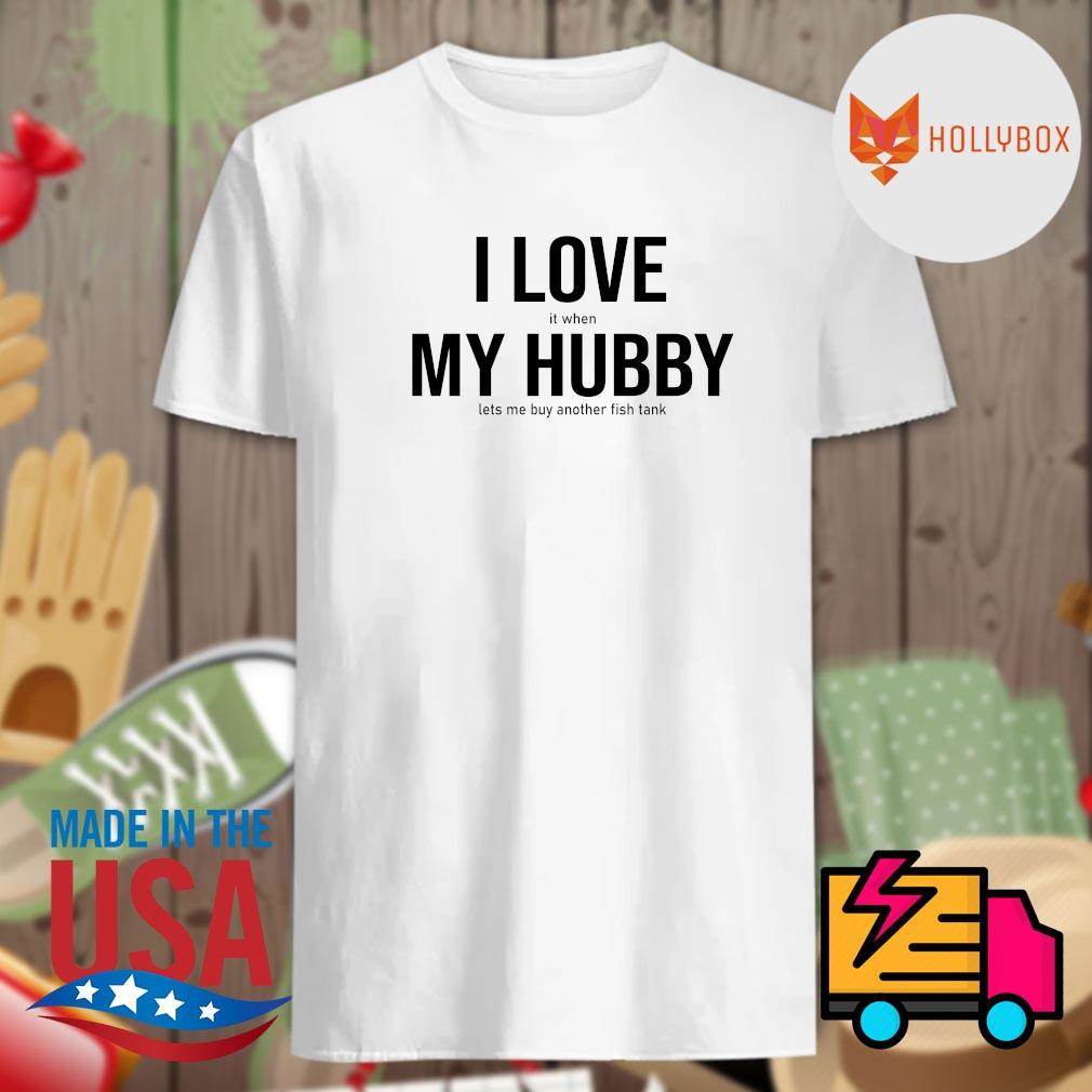 I love it when my hubby lets me buy another fish tank shirt