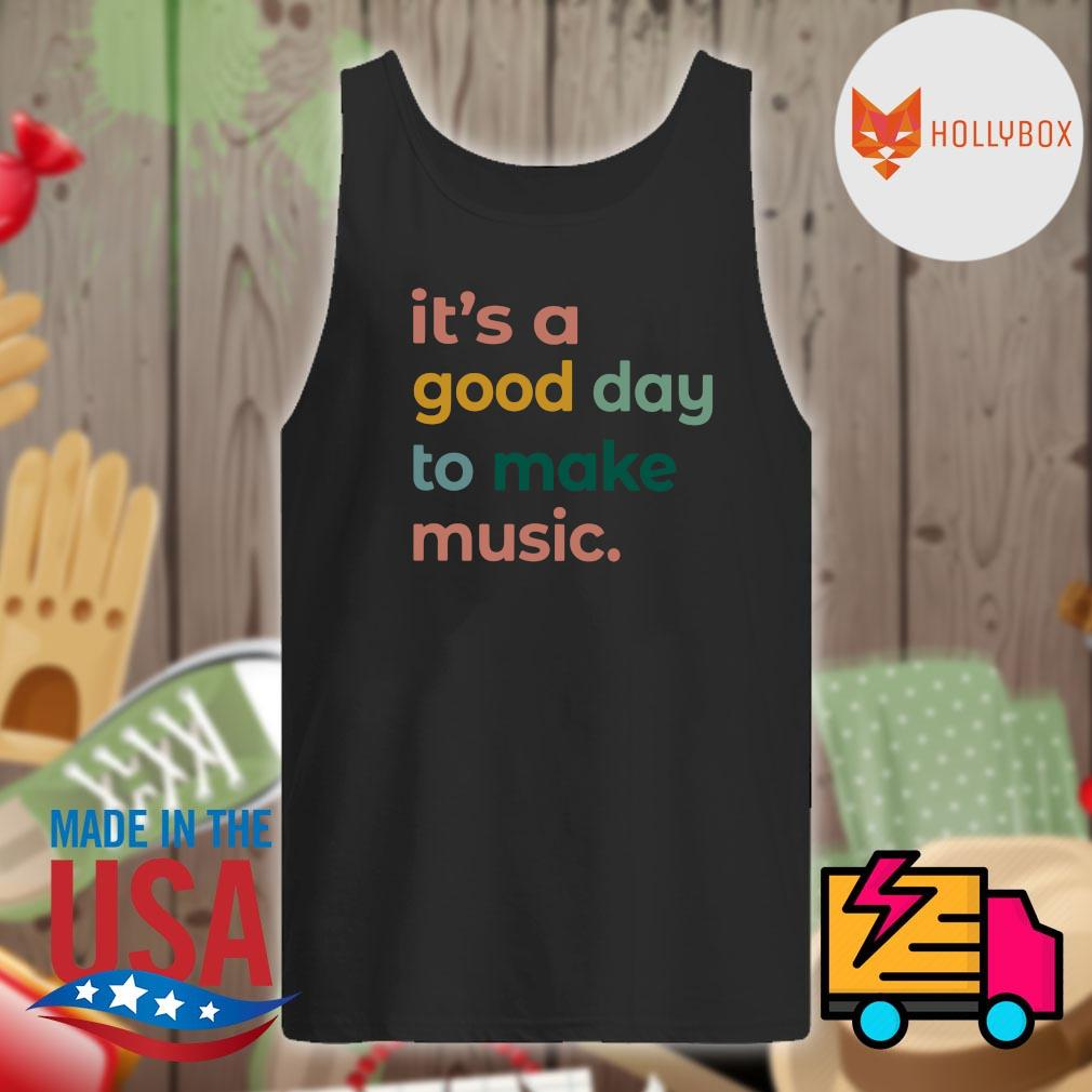 It's a good day to make music s Tank-top