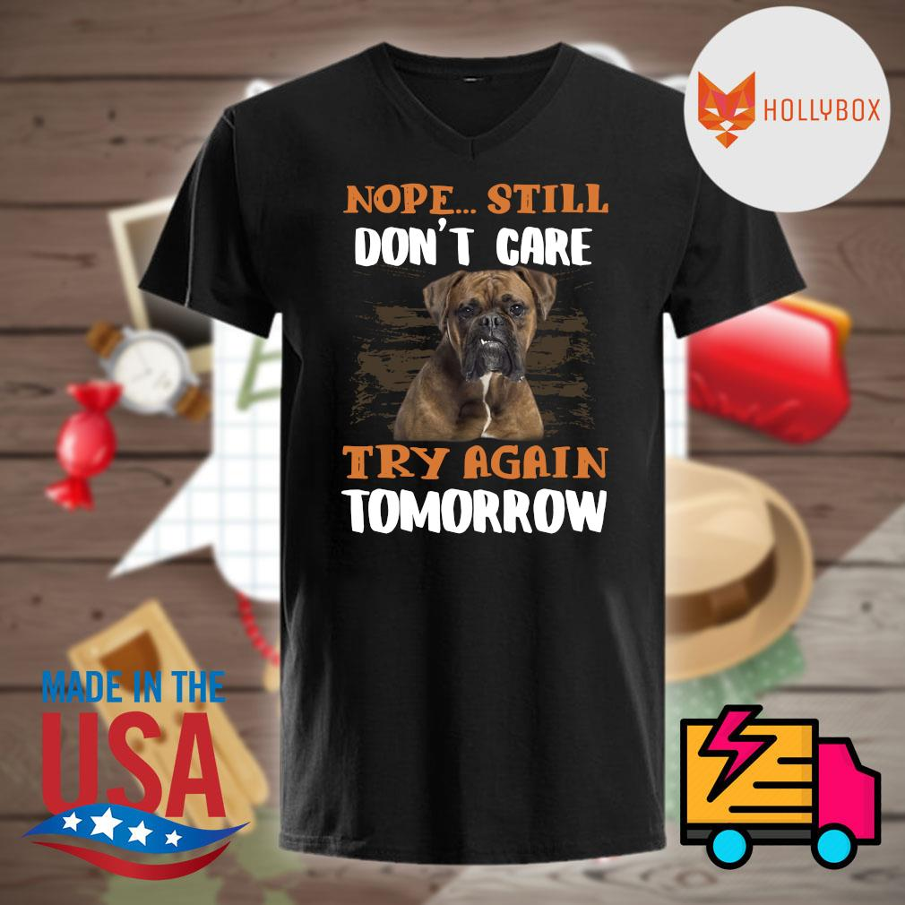 Boxer Nope still don't care try again tomorrow shirt