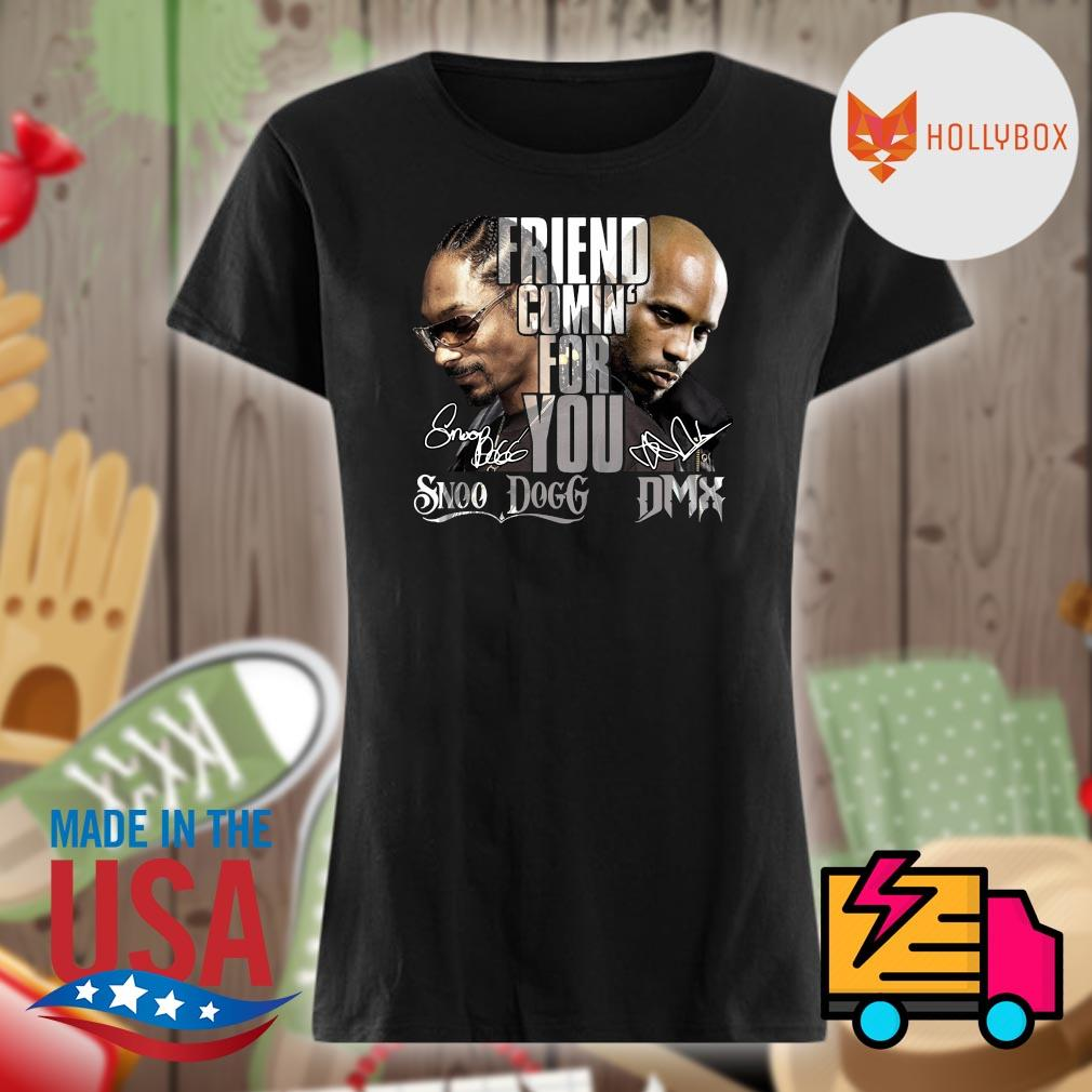 Friend comin' for you Snoop Dogg and DMX signatures s V-neck