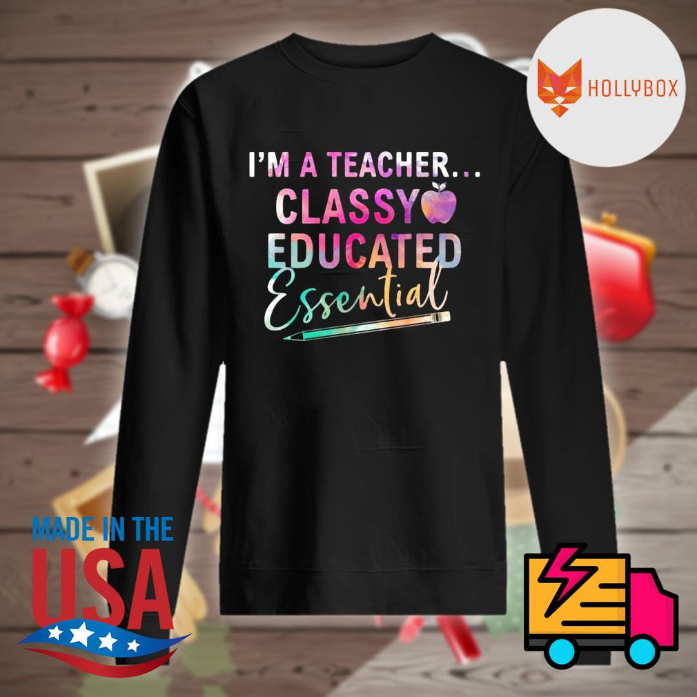 I'm a teacher classy educated essential s Sweater