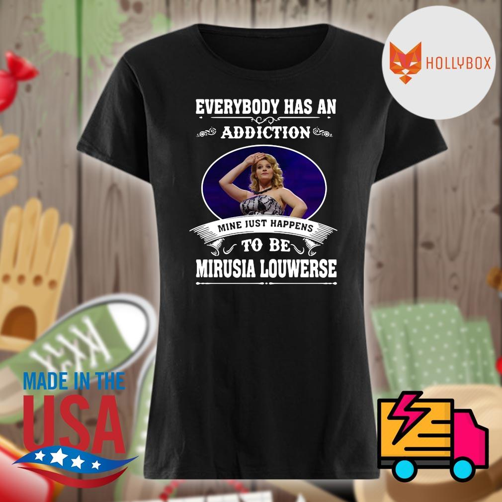 Everybody has an addiction mine just happens to be Mirusia Louwerse s V-neck