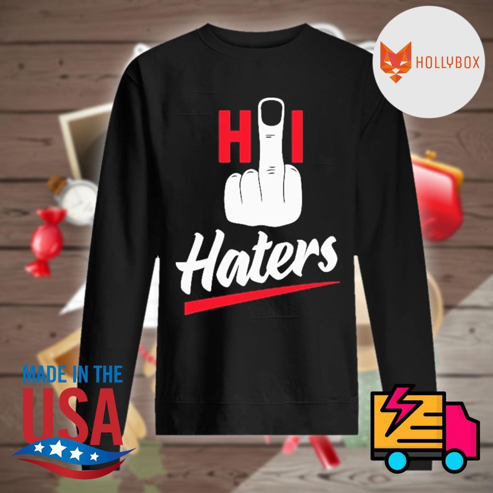 Fuck Hi haters s Sweater