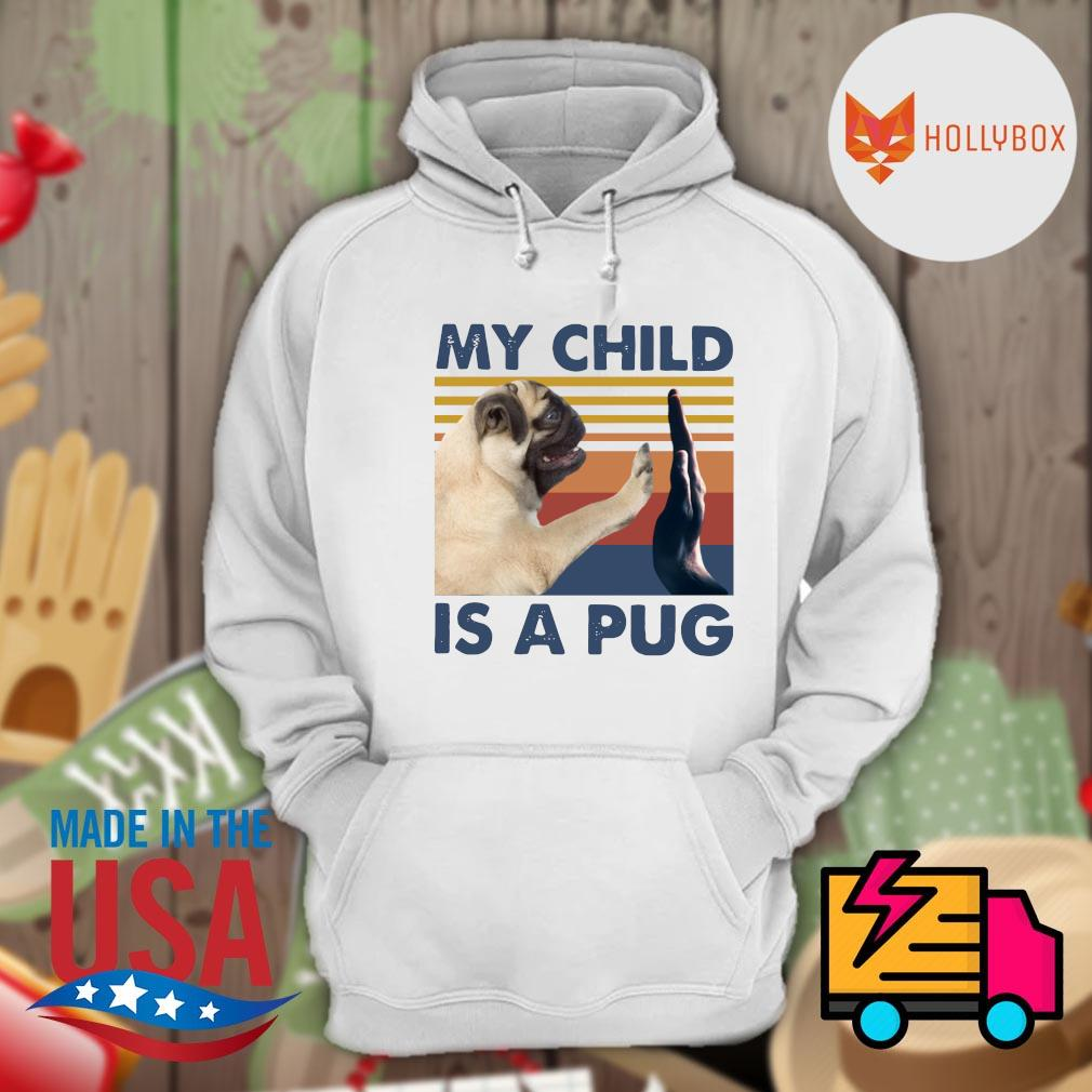 My child is a pug vintage s Hoodie