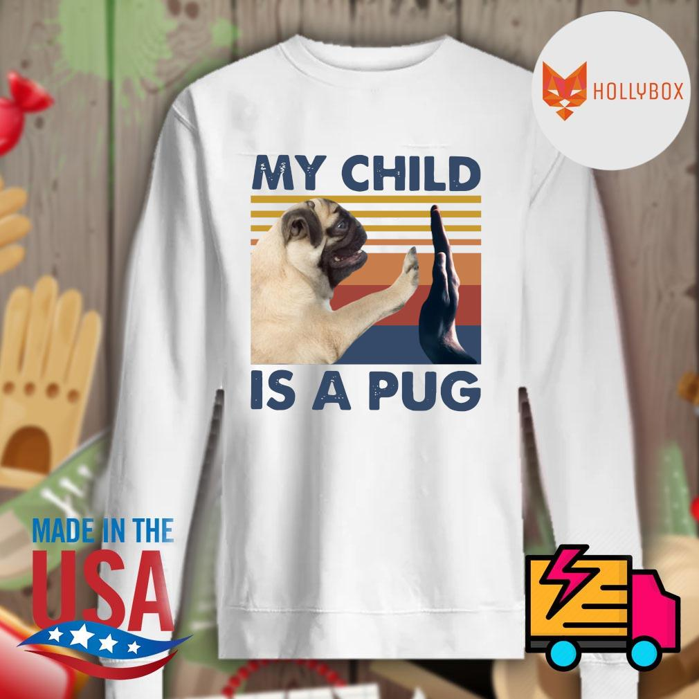 My child is a pug vintage s Sweater