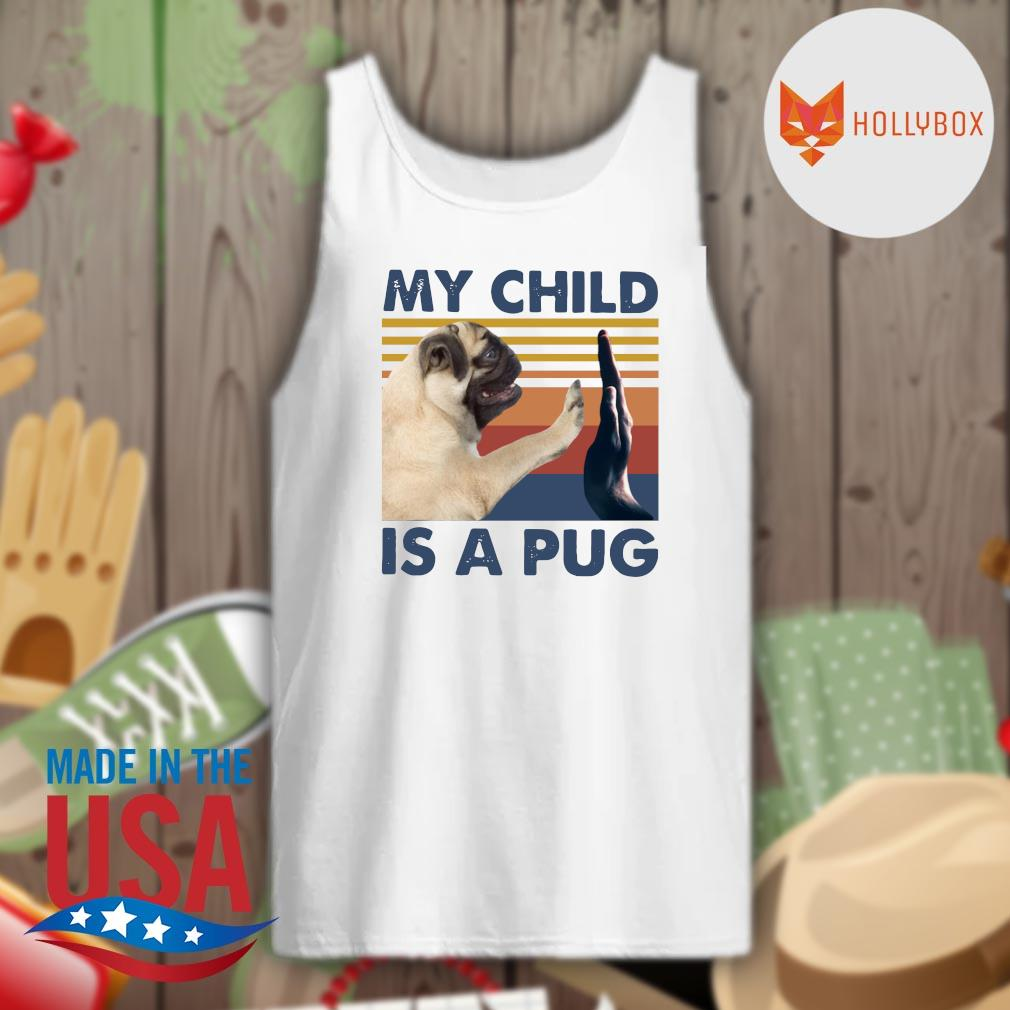 My child is a pug vintage s Tank-top