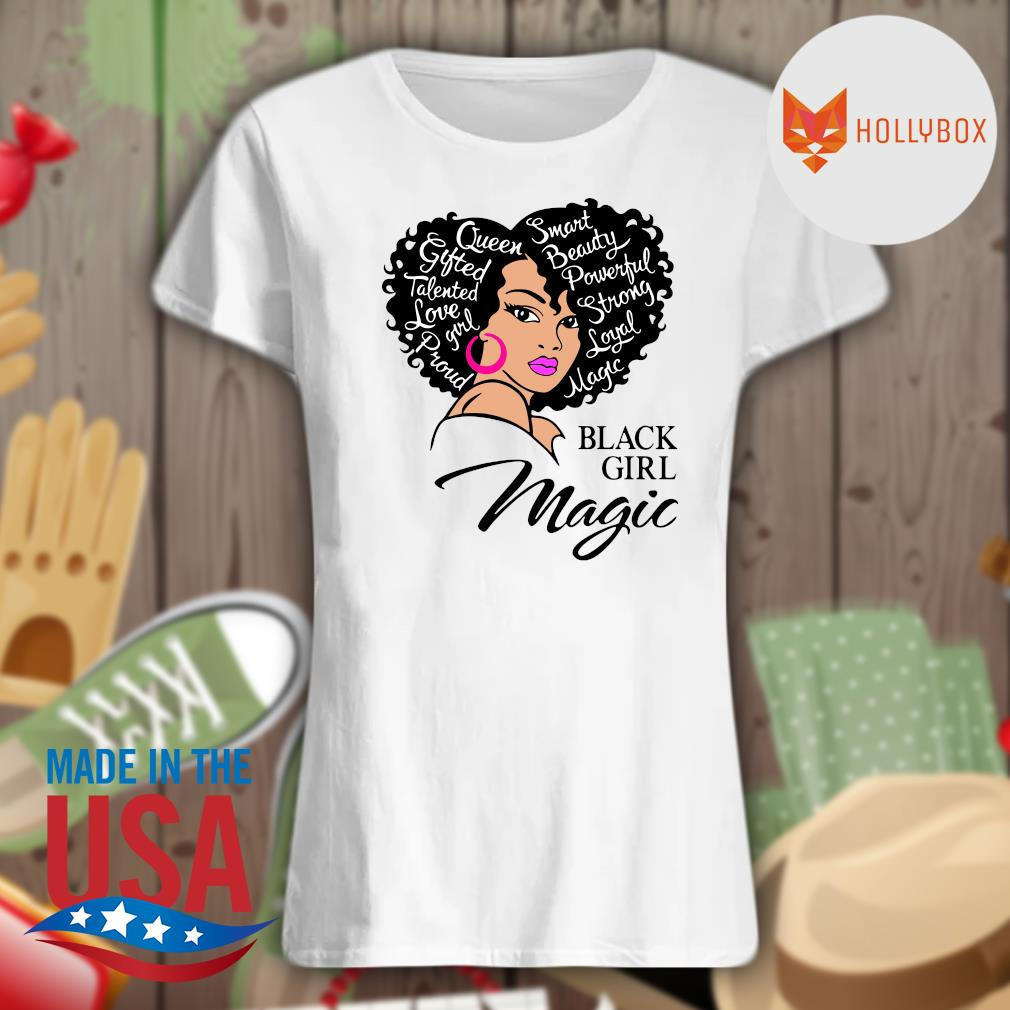 Black girl magic Queen smart gifted beauty talented powerful love strong girl loyal pround magic s V-neck