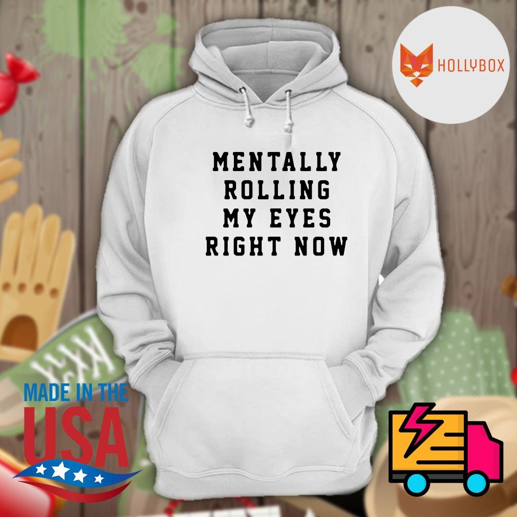 Mentally rolling my eyes right now s Hoodie