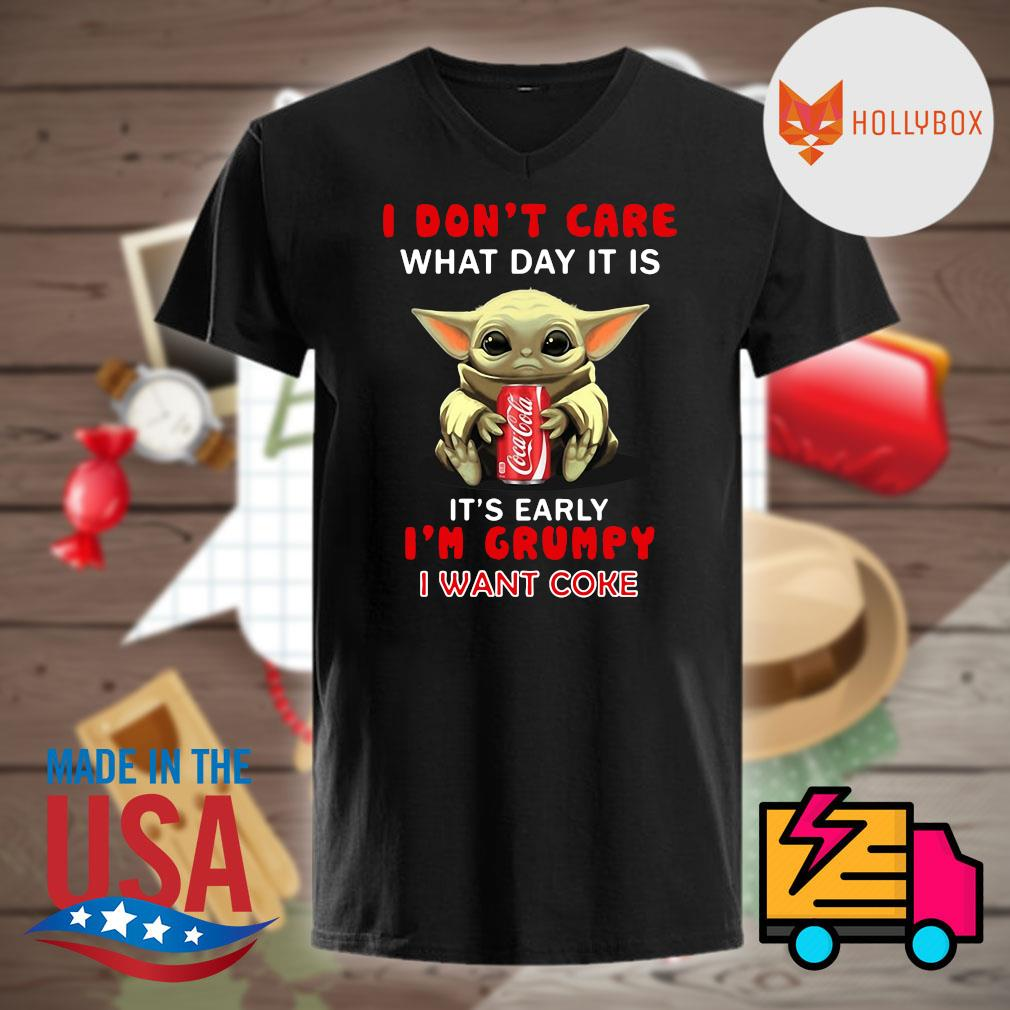 Baby Yoda hug Coca Cola I don't care what day it is it's early I'm grumpy shirt