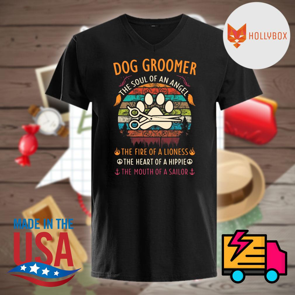 Dog Groomer vintage the soul of an angel the fire of a lioness the heart of a hippie the mouth of a sailor shirt