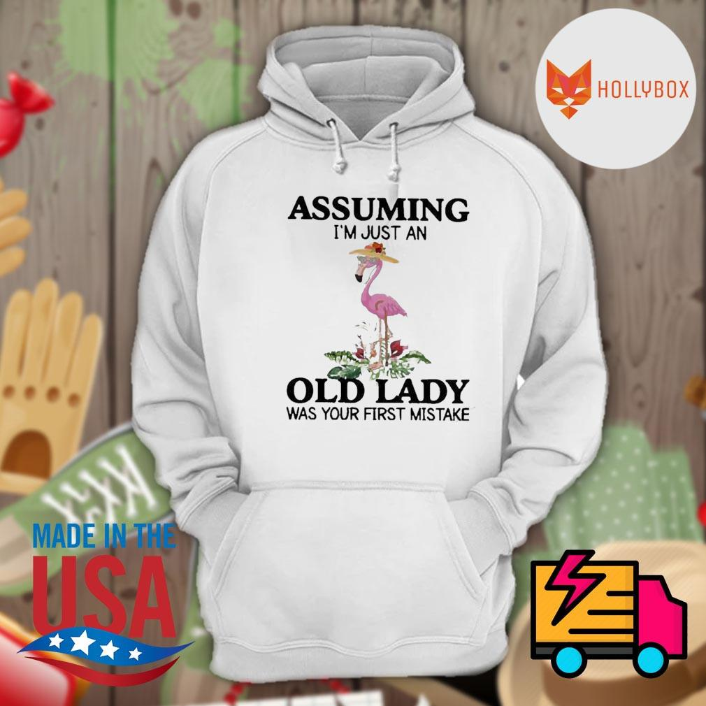 Flamingo assuming I'm just an old lady was your first mistake s Hoodie