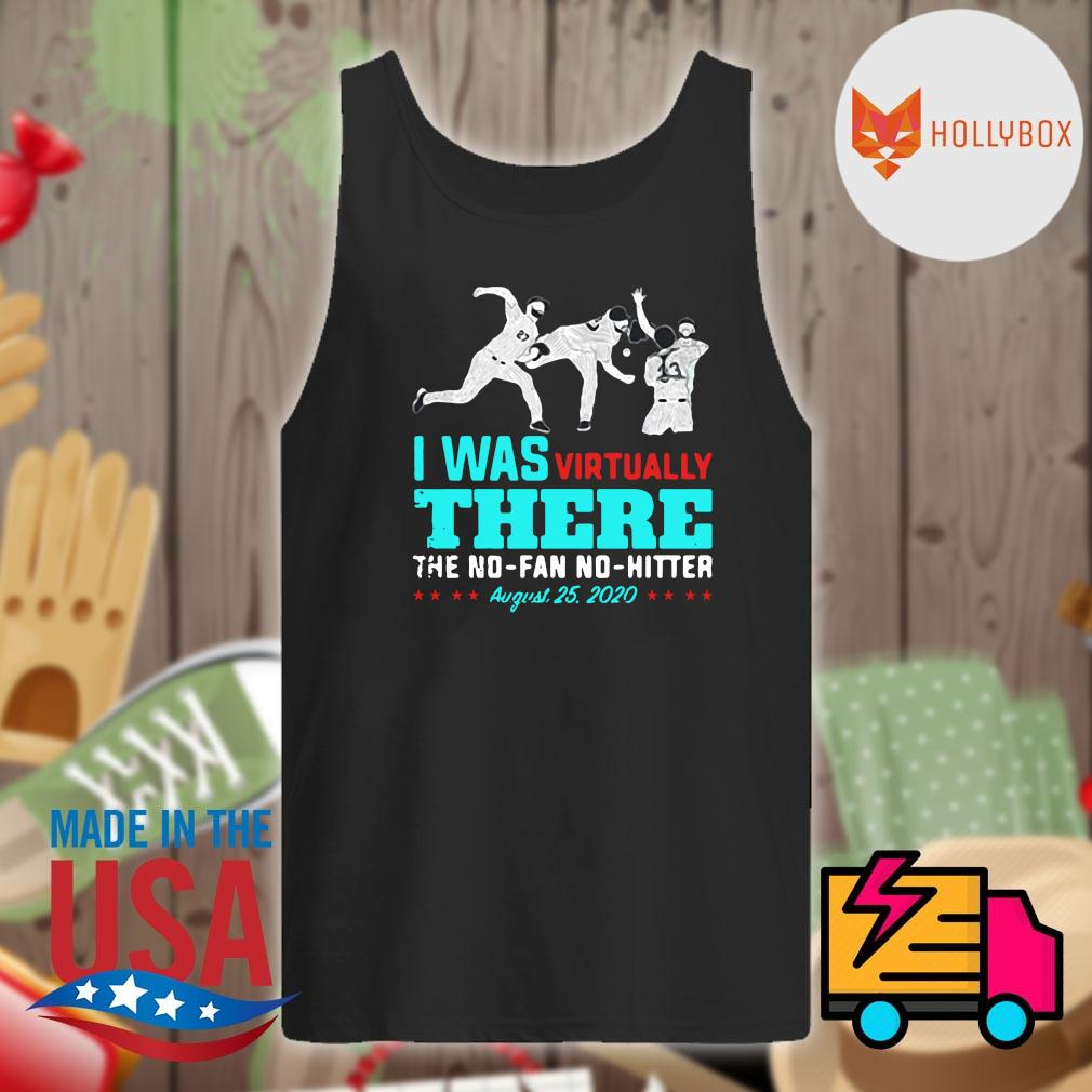 I was virtually there the no fan no hitter August 25 2020 s Tank-top