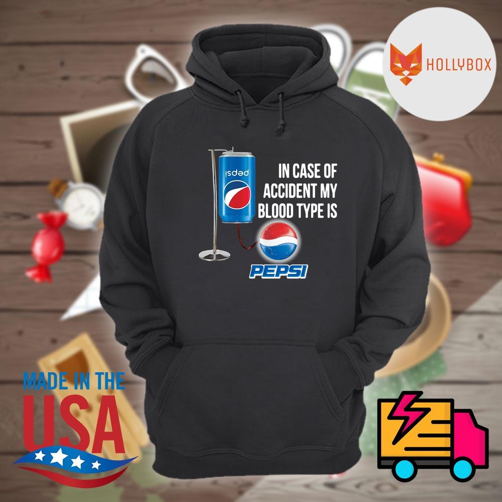 In case of accident my blood type is Pepsi s Hoodie
