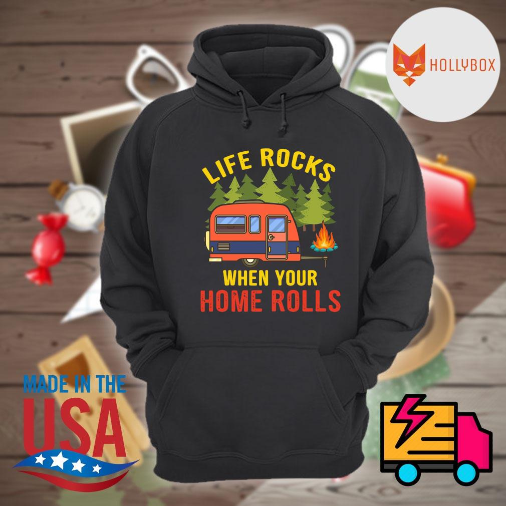 Life rocks when your home rolls camping s Hoodie