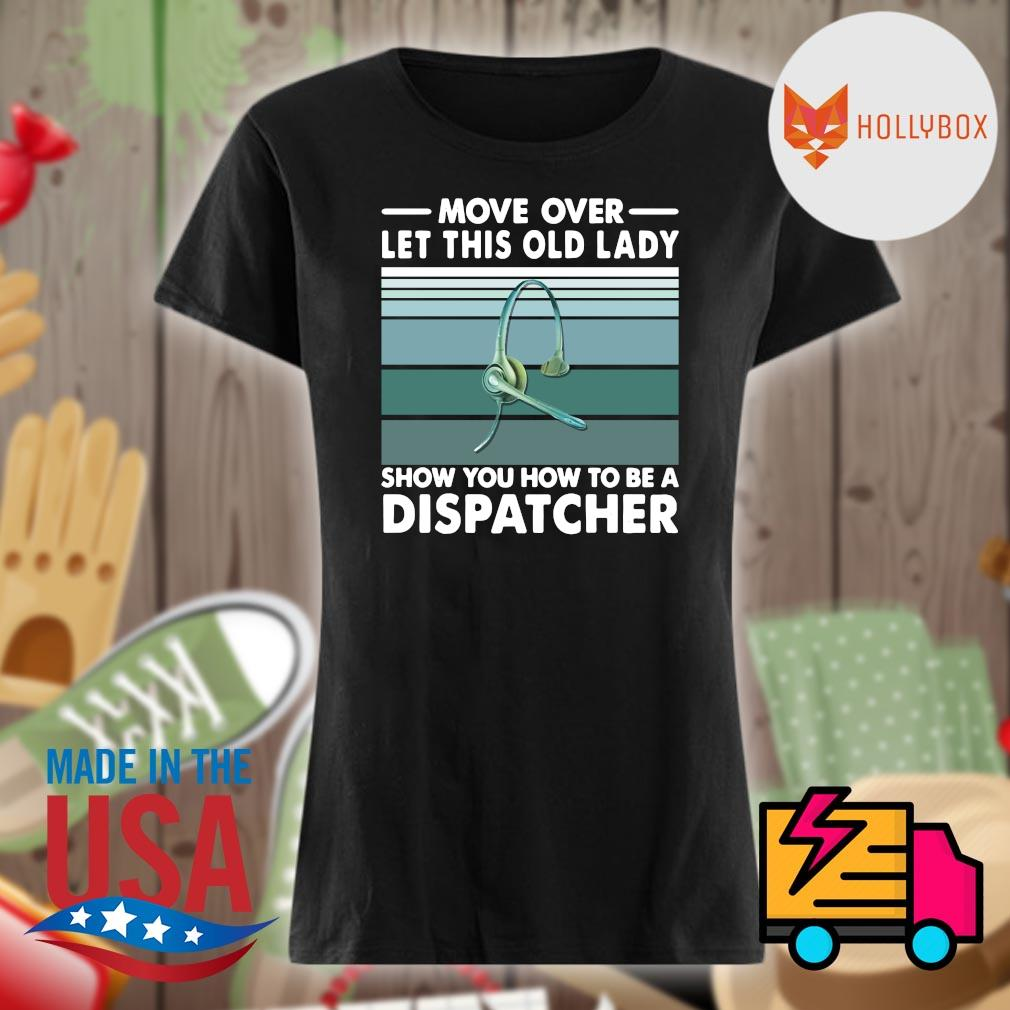 Move over let this old lady show you how to be a dispatcher vintage s V-neck