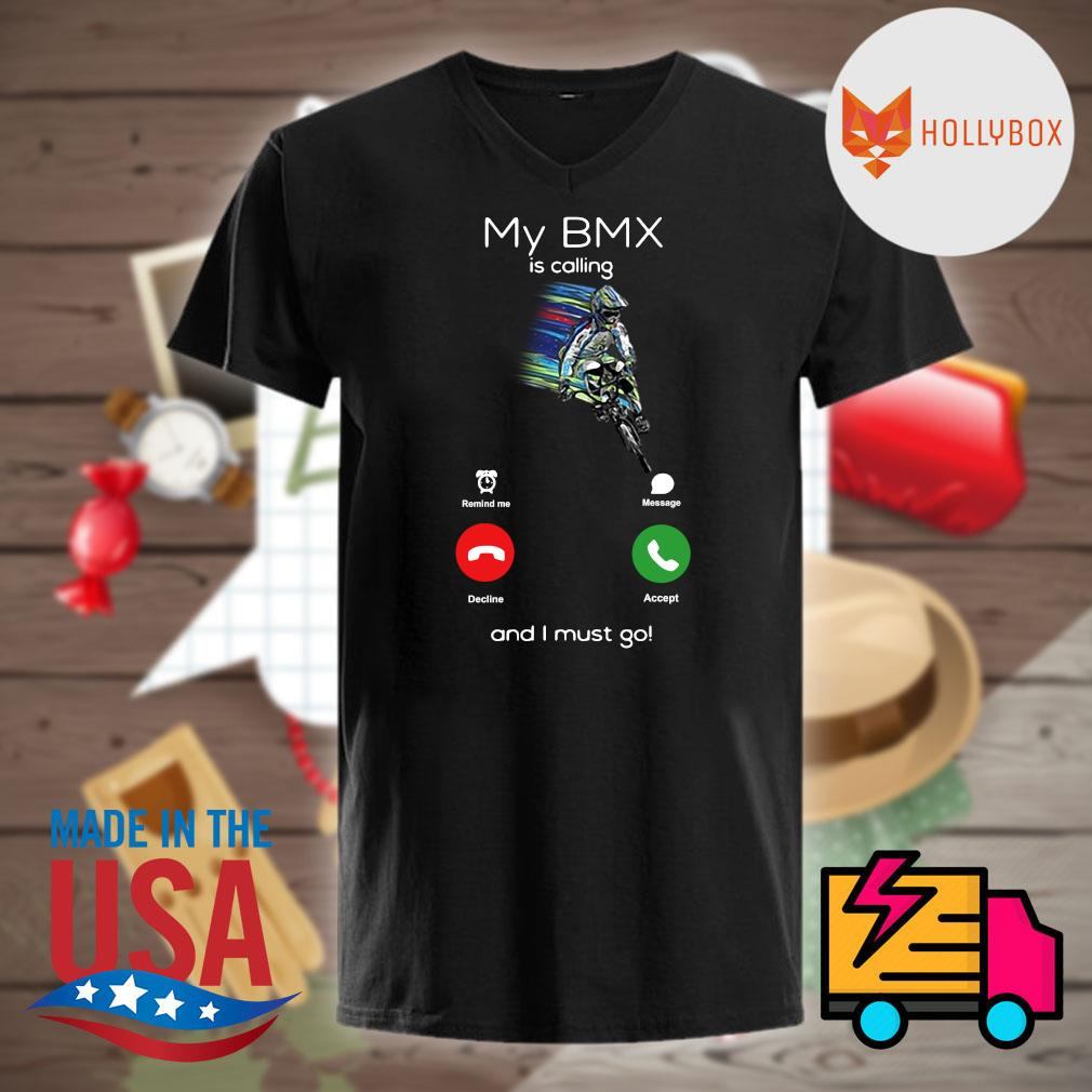 My BMX is calling and I must go shirt
