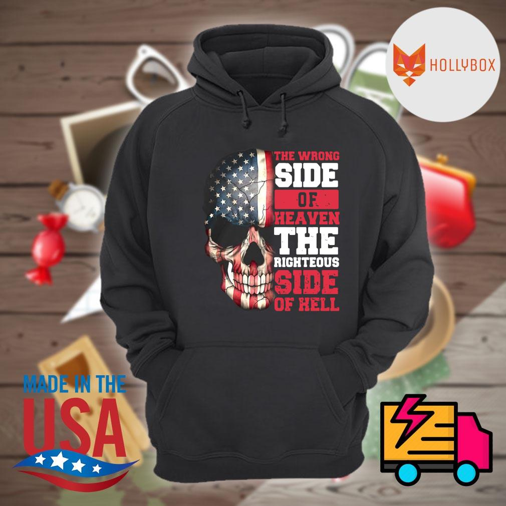 Skull American flag the wrong side of heaven the righteous side of hell s Hoodie
