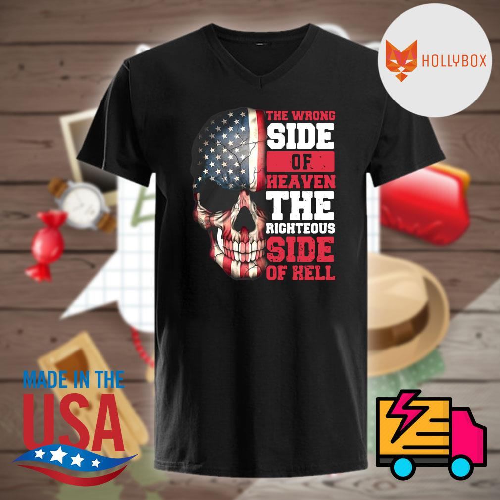 Skull American flag the wrong side of heaven the righteous side of hell shirt
