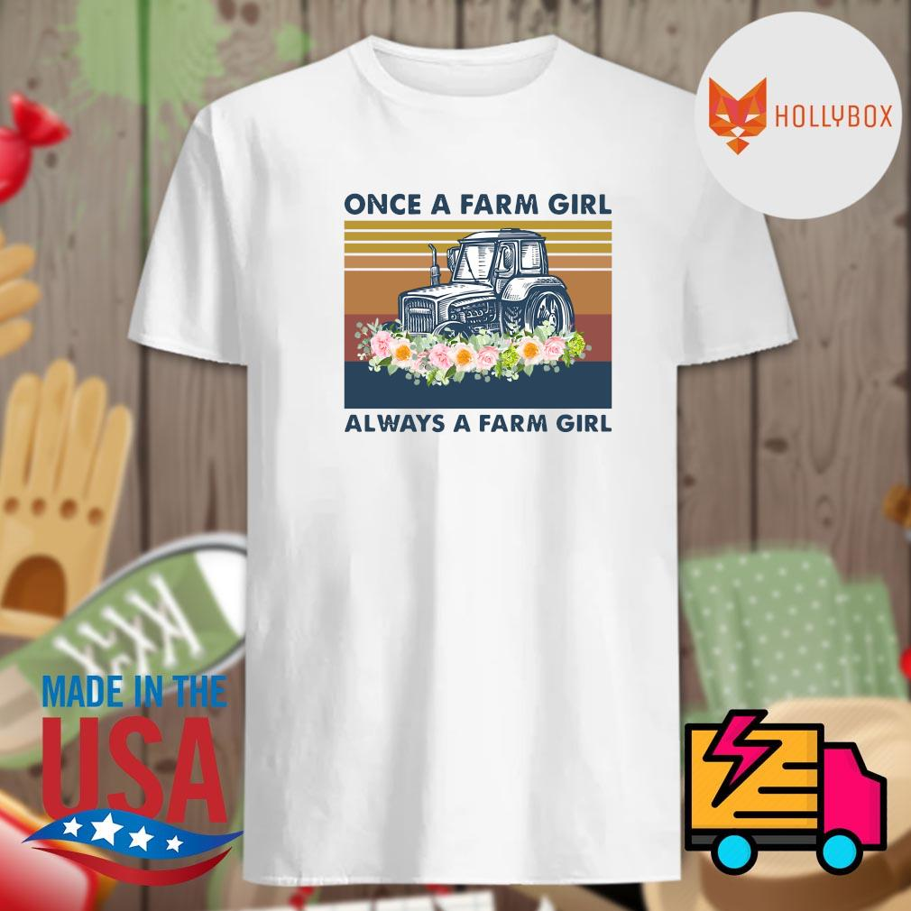 Agrimotor Once a farm girl always a farm girl vintage shirt