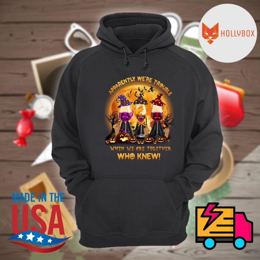 Hocus Pocus Wine apparently we're trouble when we are together who knew pumpkin Halloween s Hoodie