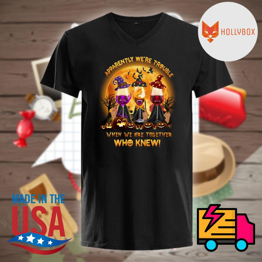 Hocus Pocus Wine apparently we're trouble when we are together who knew pumpkin Halloween shirt