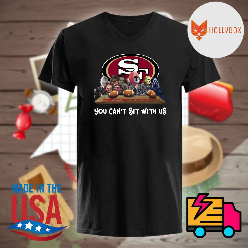 Horror movie Character San Francisco 49ers You can't sit with us shirt