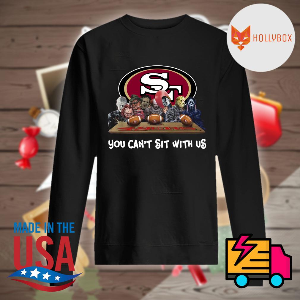Horror movie Character San Francisco 49ers You can't sit with us s Sweater