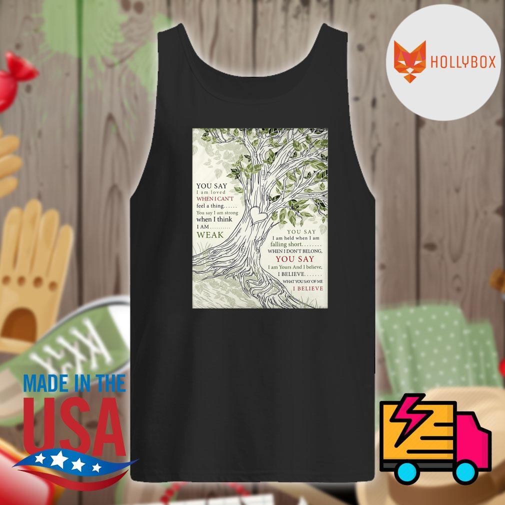 Lauren Daigle you say I am loved when I can't feel a thing you say I am strong when I think I am weak s Tank-top