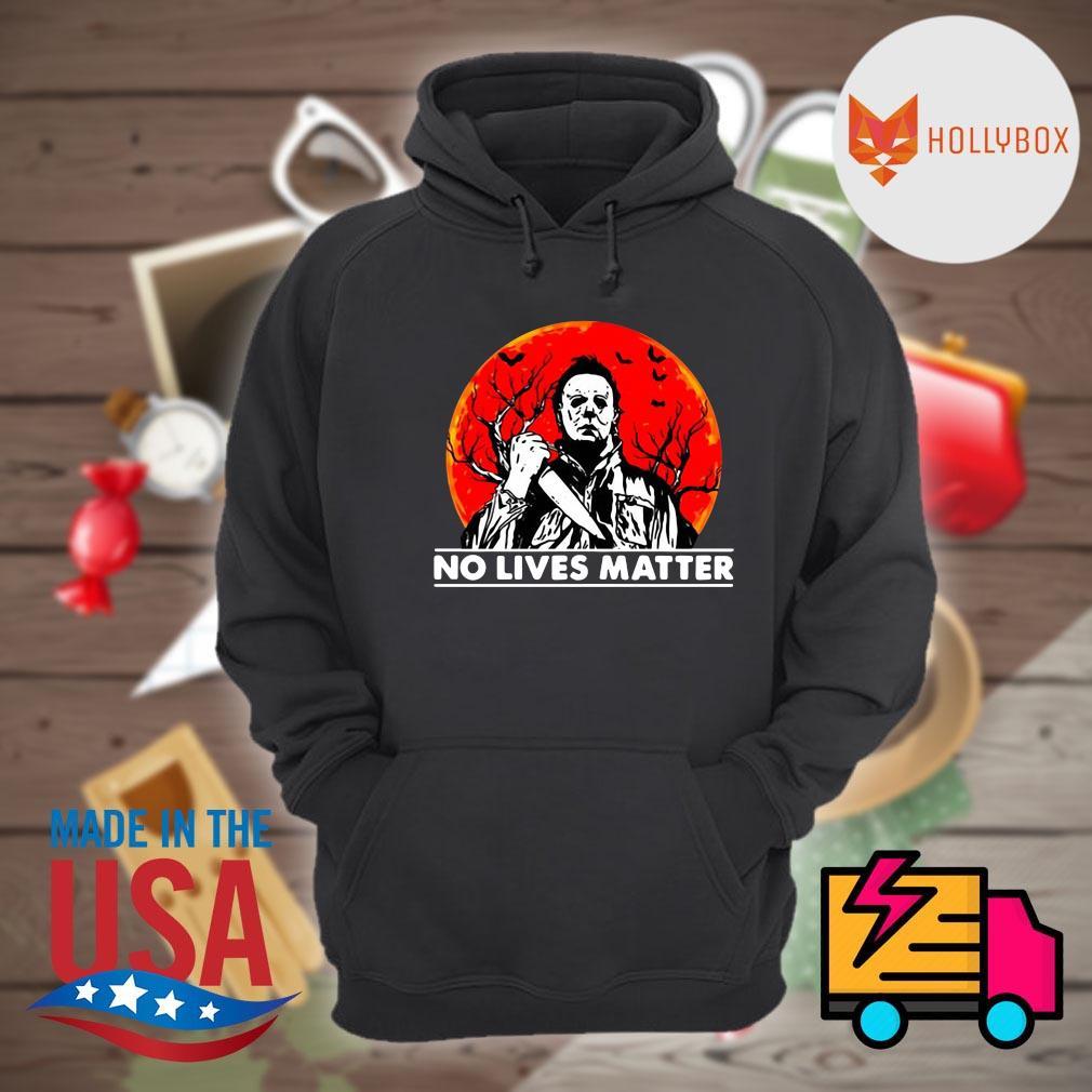 Michael Myers no lives matter Halloween s Hoodie