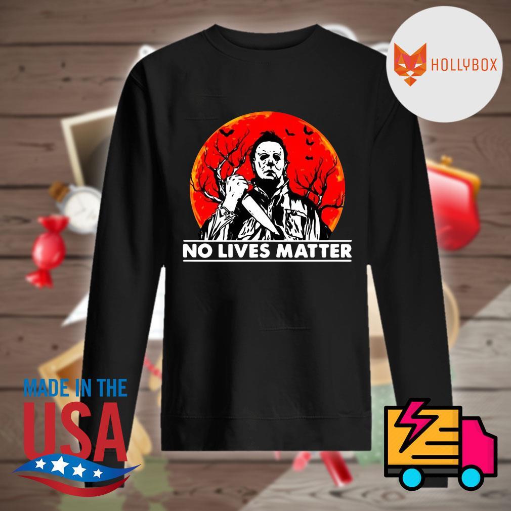 Michael Myers no lives matter Halloween s Sweater