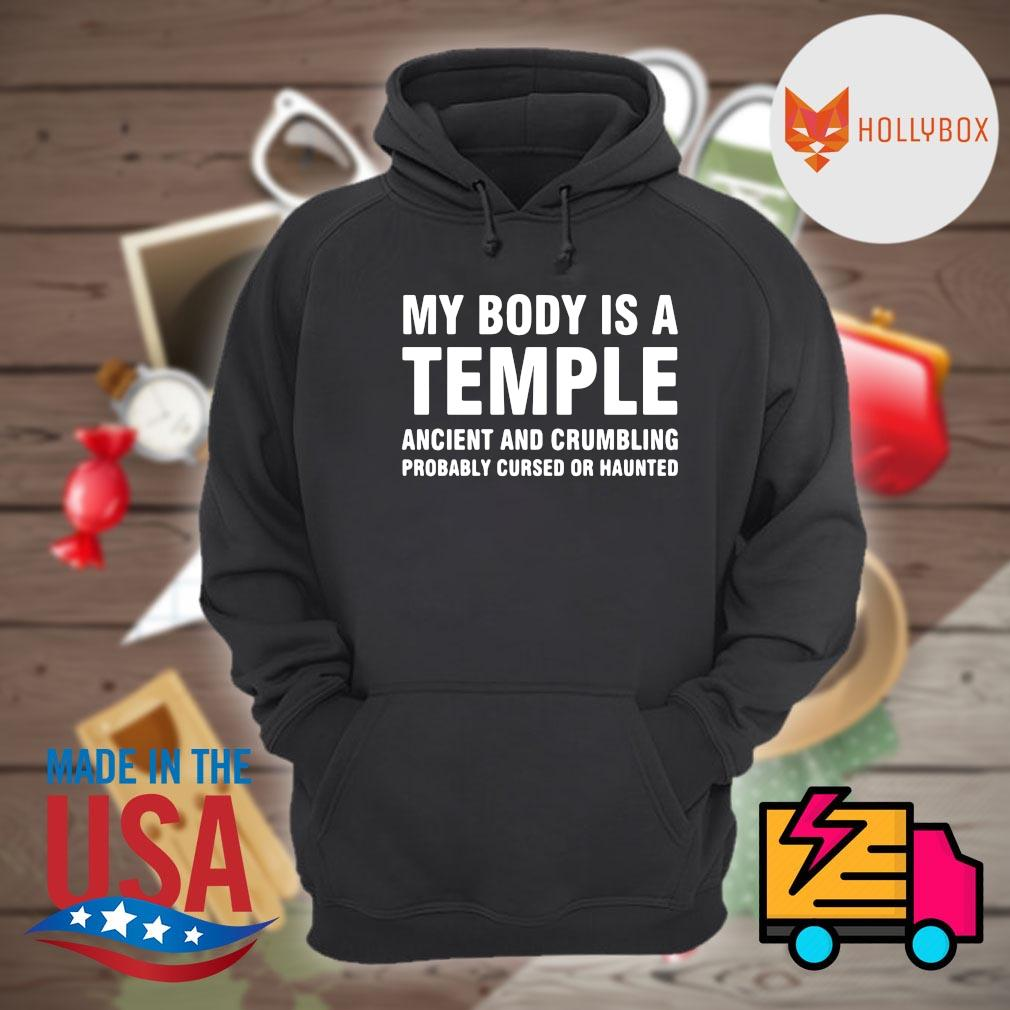 My body is a temple an ancient crumbling and haunted temple s Hoodie