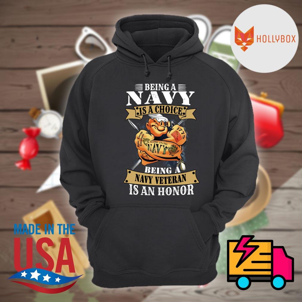 Popeye being a Navy is a choice being a Navy veteran is an honor s Hoodie