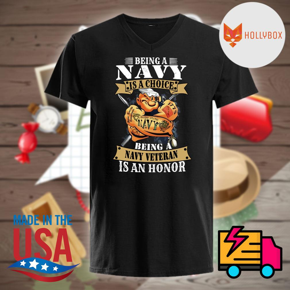 Popeye being a Navy is a choice being a Navy veteran is an honor shirt