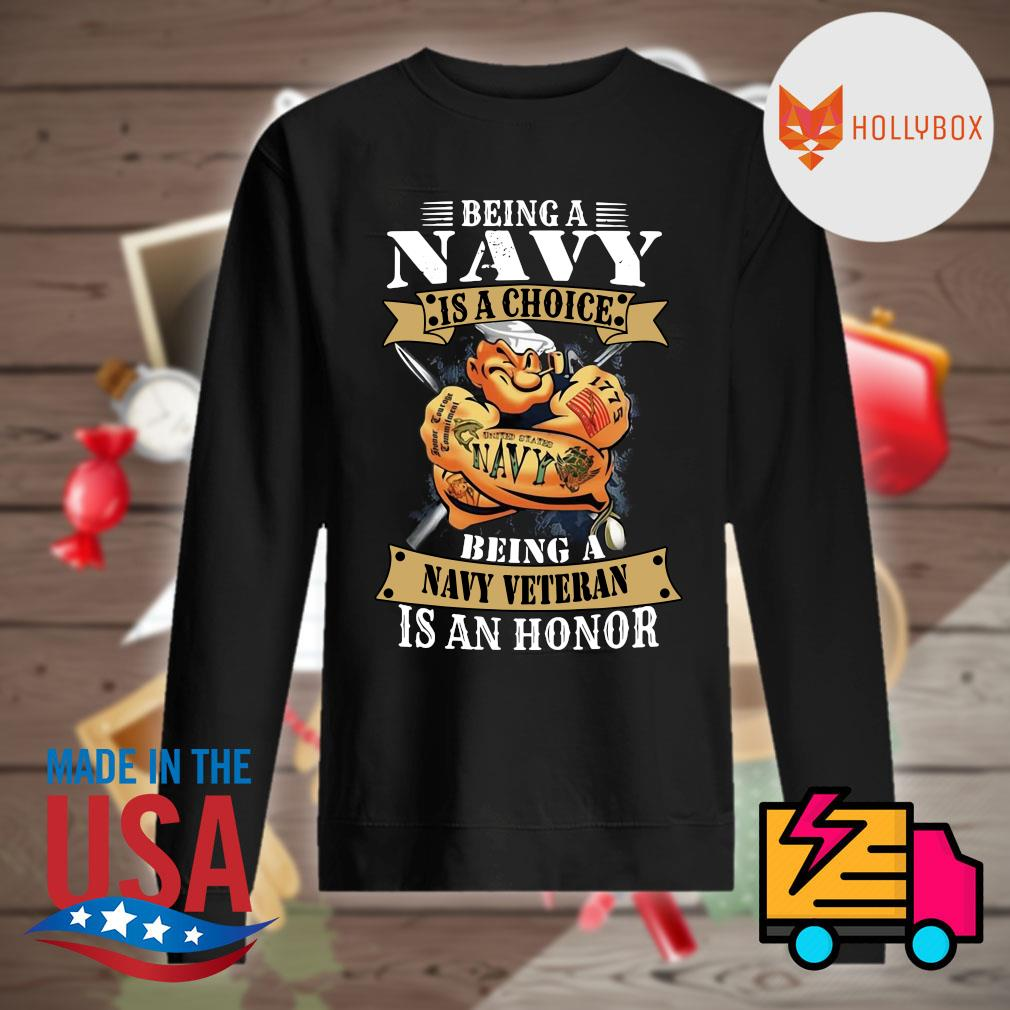 Popeye being a Navy is a choice being a Navy veteran is an honor s Sweater