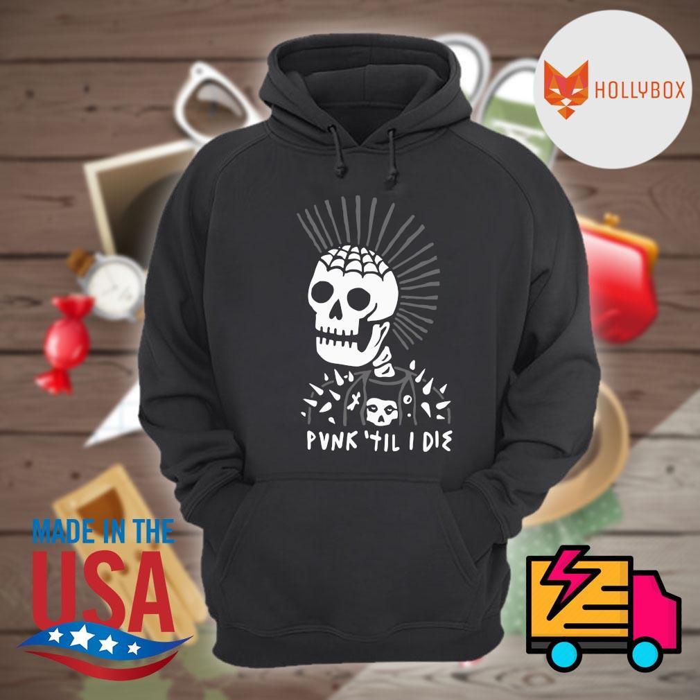 Skull head Punk til I die s Hoodie