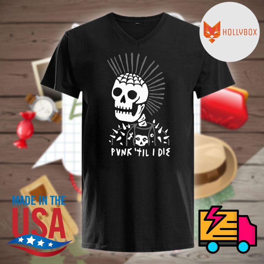 Skull head Punk til I die shirt
