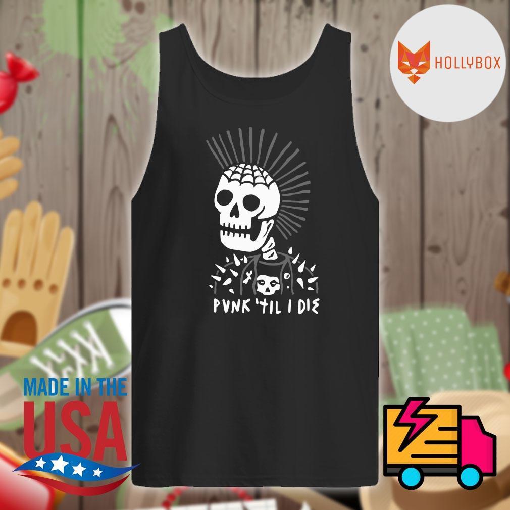 Skull head Punk til I die s Tank-top