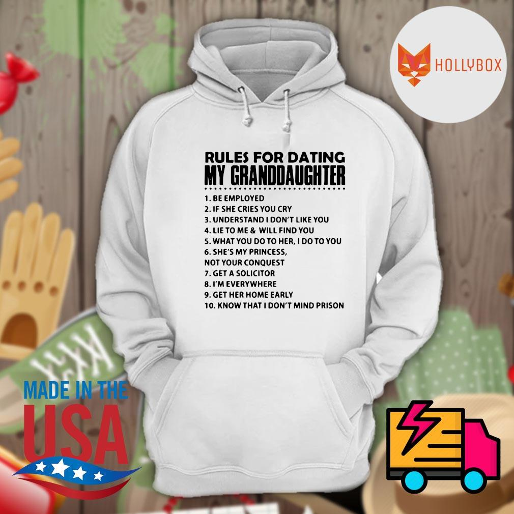 10 Rules for dating my granddaughter s Hoodie