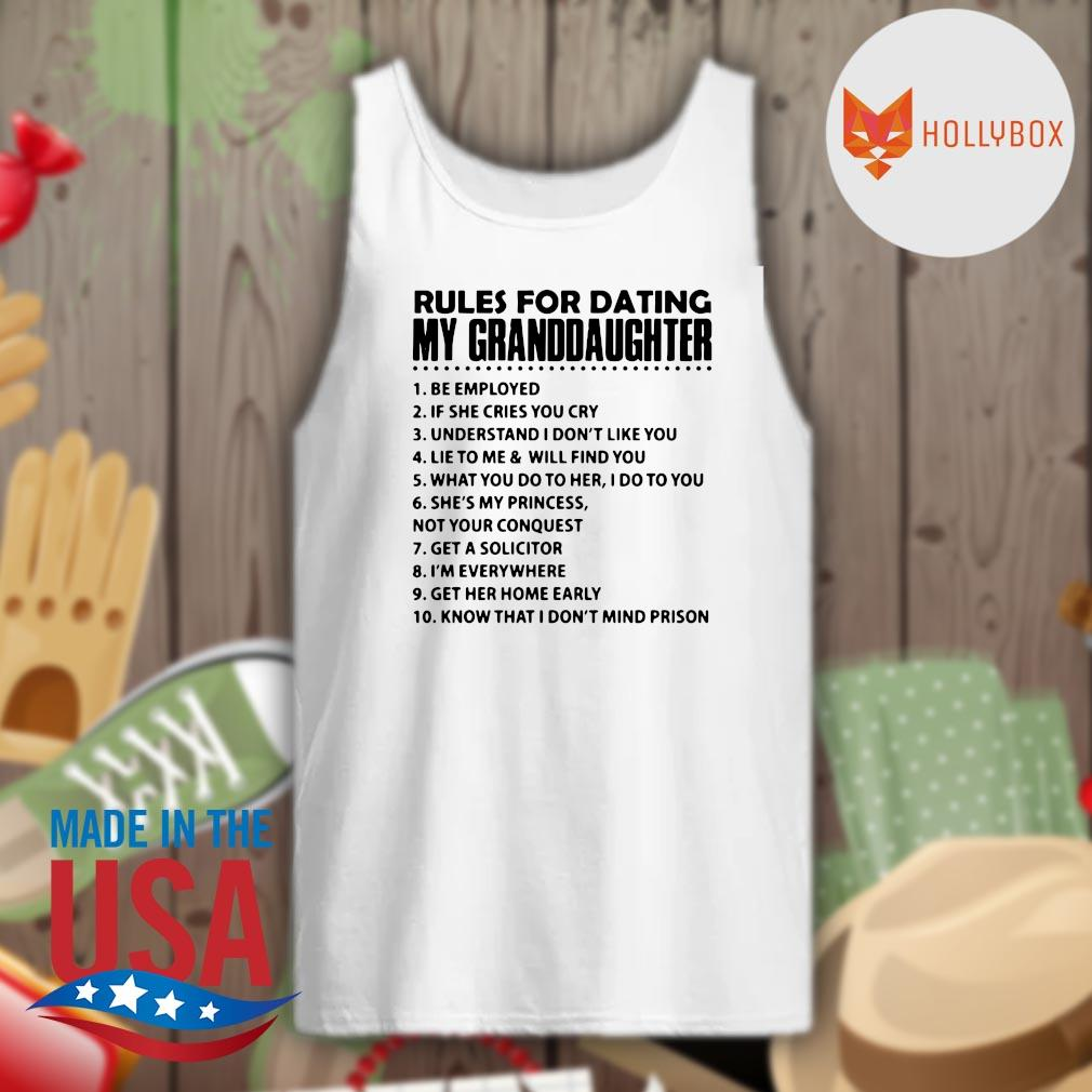 10 Rules for dating my granddaughter s Tank-top