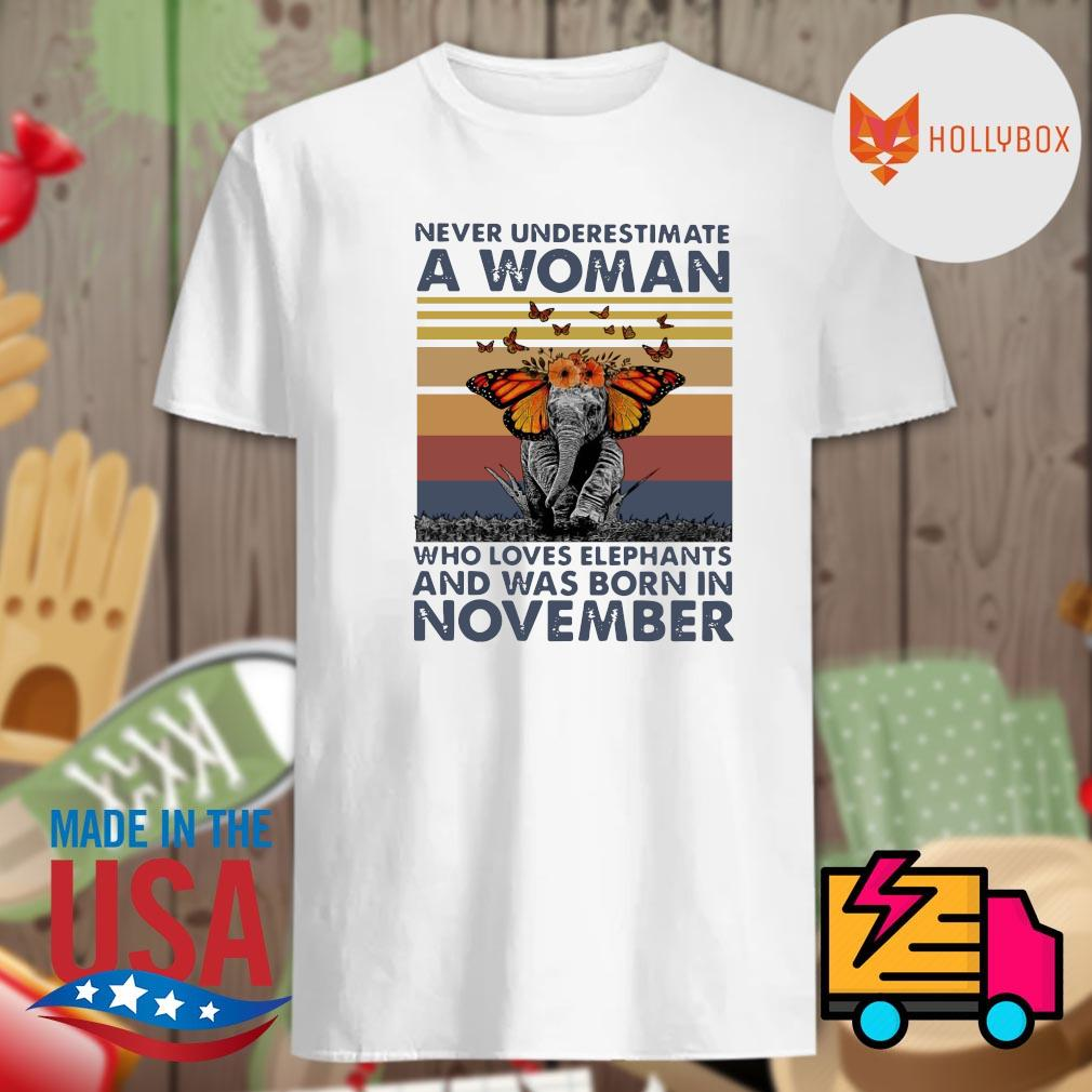 Elephant butterfly never underestimate a woman who loves elephants and was born in November vintage shirt