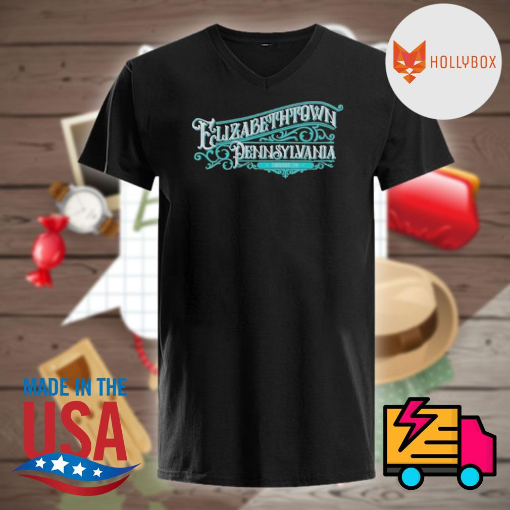 Elizabethtown Pennsylvania founded 1746 shirt