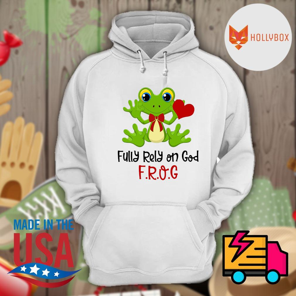Fully rely on God Frog s Hoodie