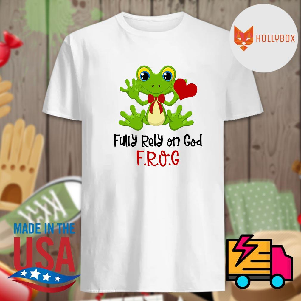 Fully rely on God Frog shirt