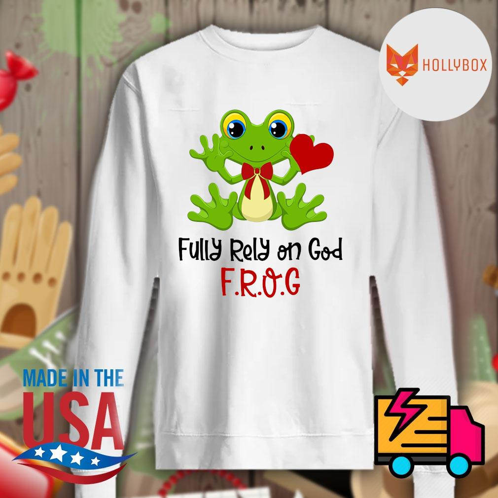 Fully rely on God Frog s Sweater