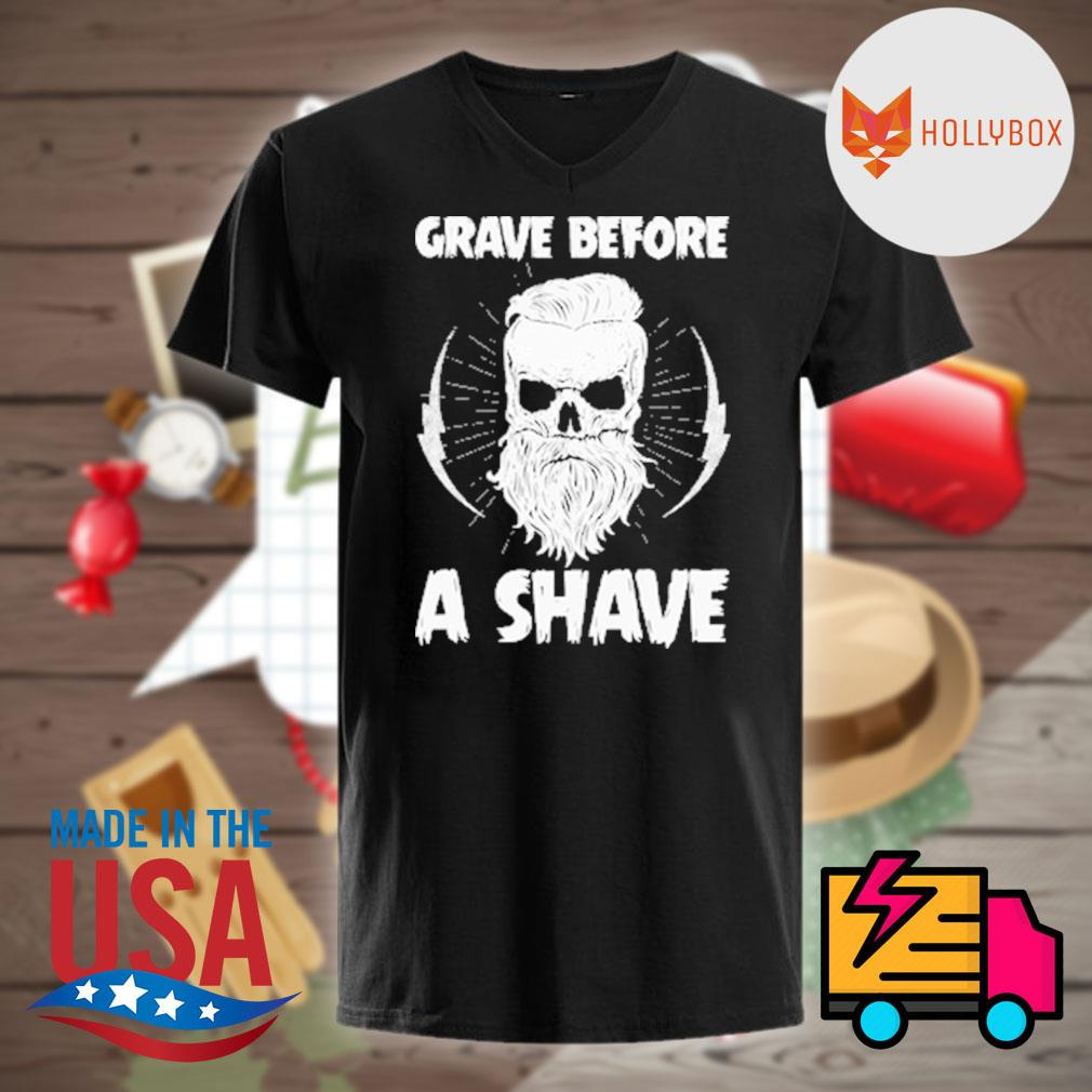 Grave before a shave shirt
