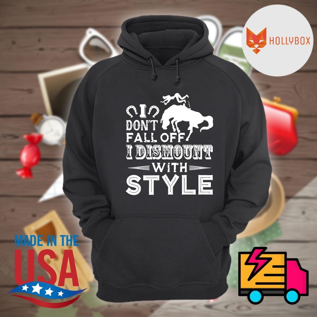 Horse I don't fall of I dismount with style s Hoodie